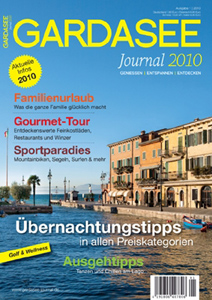 Gardasee pur: Hotels, Top-Events, Golfen und Restaurants im 1. Gardasee Journal 2010