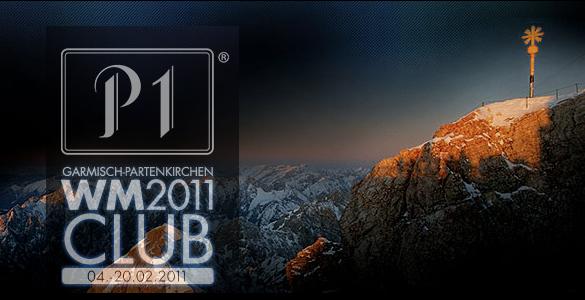 Ski WM 2011 in Garmisch: P1 eröffnet einen temporären Club inmitten des Skizirkus