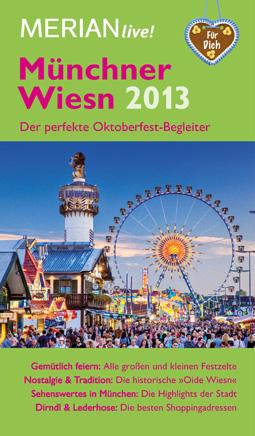 Oktoberfest-Ratgeber: Die besten Tipps zur Wiesn 2013 in einem Buch