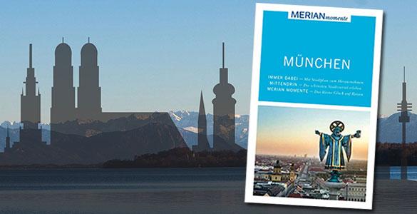München-Guide: 10 Insider-Tipps für Münchner, Zugereiste und Touristen