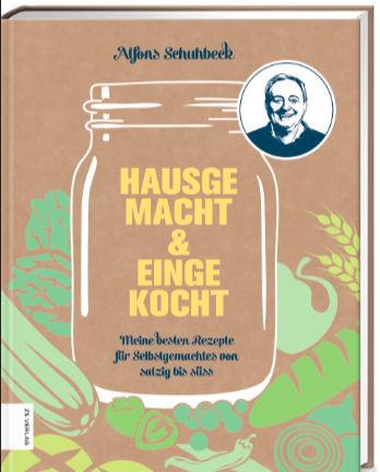 Alfons Schuhbeck Einfach Hausgemacht & Eingekocht ca. 160 Seiten, Hardcover mit ca. 60 Abbildungen Format 18,8 × 24 cm € 22,99 (D) / € 23,70 (A) ISBN 978-3-96584-024-9