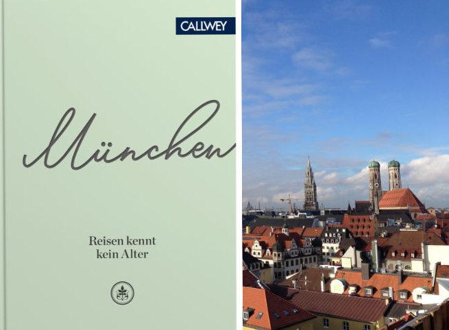 """""""München - Reisen kennt kein Alter"""", 128 Seiten, EUR 18,00 / ISBN: 978-3-7667-2477-9 seit 17.09. 2020 im deutschen Buchhandel und unter CALLWEY"""